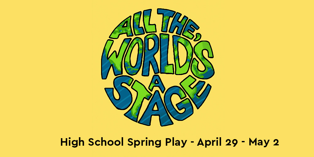 """Lancaster Mennonite High """"ALL THE WORLD'S A STAGE"""""""